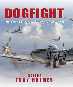 Dogfight The Greatest Air Duels of World War II