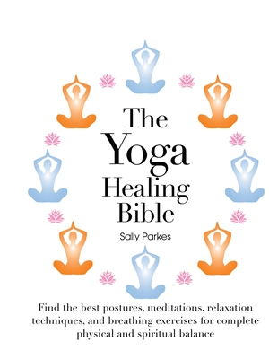 The Yoga Healing Bible