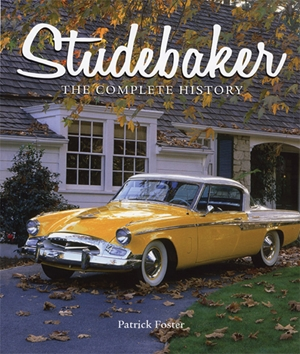 Studebaker The Complete History