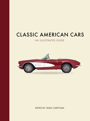 Classic American Cars An Illustrated Guide