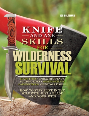 Knife and Axe Skills for Wilderness Survival