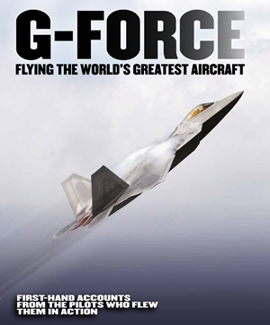 G-Force: Flying the World's Greatest Aircraft