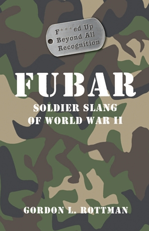 FUBAR Soldier Slang of World War II