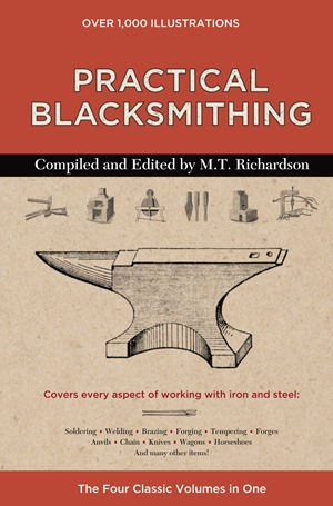 Practical Blacksmithing The Four Classic Volumes in One