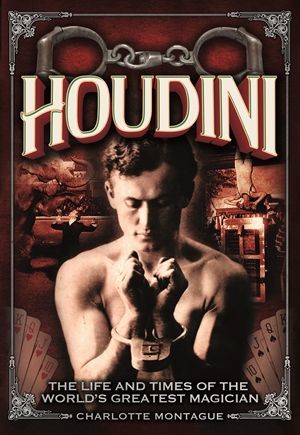 Houdini The Life and Times of the World's Greatest Magician