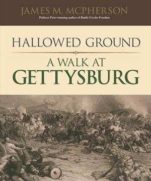 Hallowed Ground A Walk at Gettysburg