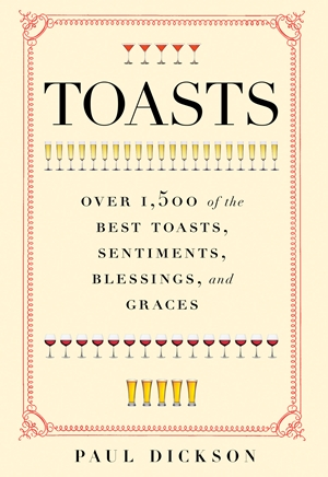 Toasts Over 1,500 of the Best Toasts, Sentiments, Blessings, and Graces