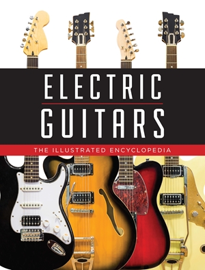 Electric Guitars The Illustrated Encyclopedia