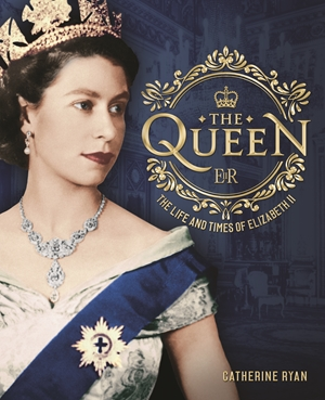 The Queen The Life and Times of Elizabeth II