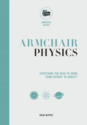 Armchair Physics From Electricity to Escape Velocities: The E=MC2 of Everyday Life