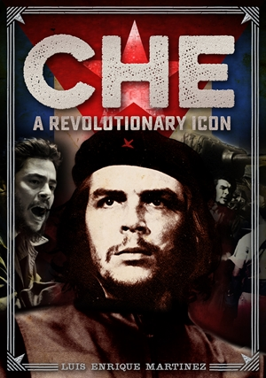 Che A Revolutionary Icon