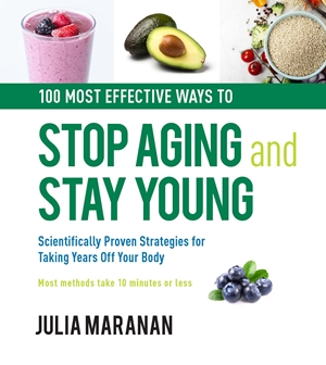 The 100 Most Effective Ways to Stop Aging and Stay Young