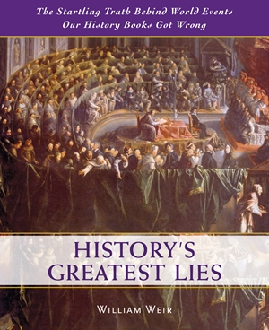 History's Greatest Lies