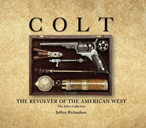 Colt The Revolver of the American West