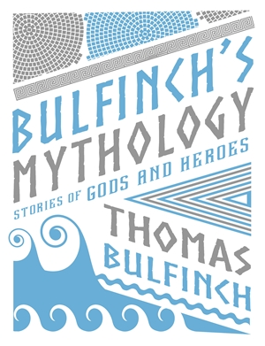 Bulfinch's Mythology Stories of Gods and Heroes