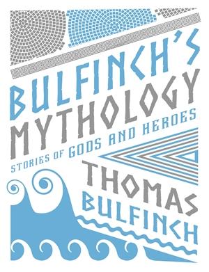 Bulfinch's Mythology Stories of Gods and Heroes