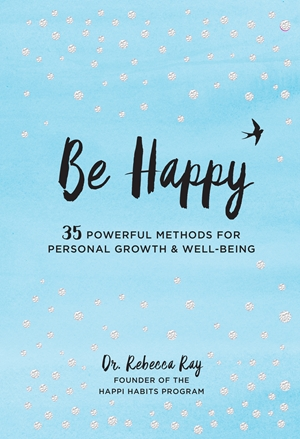 Be Happy 35 Powerful Methods for Personal Growth & Well-Being