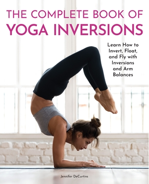 The Complete Book of Yoga Inversions