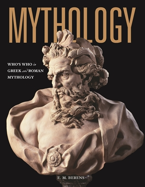 Mythology Who's Who in Greek and Roman Mythology