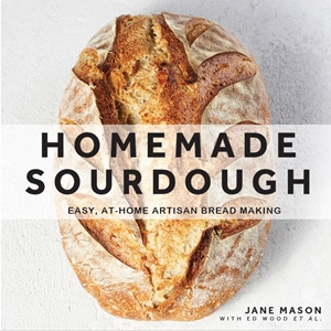 Homemade Sourdough Easy, At-Home Artisan Bread Making