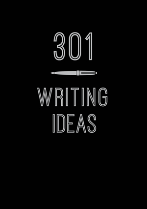 301 Writing Ideas