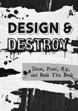 Design & Destroy