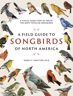 A Field Guide to Songbirds of North America