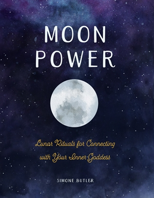 Moon Power Lunar Rituals for Connecting with Your Inner Goddess