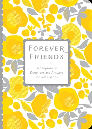 Friends Forever An Interactive Journal to Learn More About Each Other