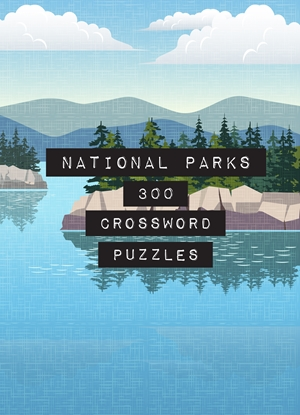 National Parks: 300 Crossword Puzzles