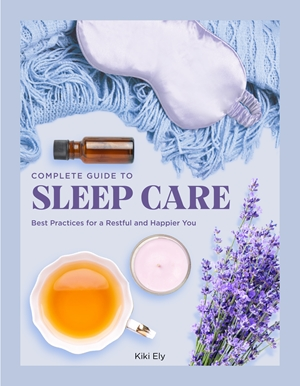 The Complete Guide to Sleep Care
