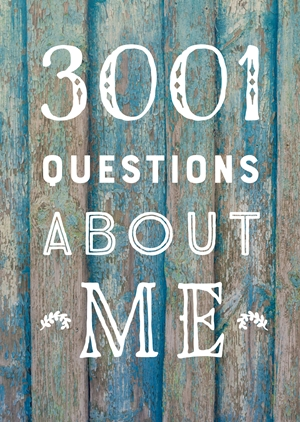 3,001 Questions About Me  - Second Edition