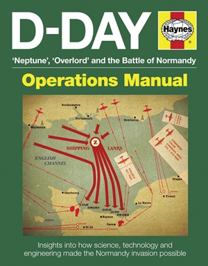 D-Day 'Neptune', 'Overlord' and the Battle of Normandy