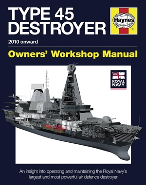 Royal Navy Type 45 Destroyer Manual - 2010 onward