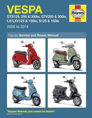 Vespa GTS125, 250 & 300ie, GTV250 & 300ie, LX/LXV125 & 150ie, S125 & 150ie 2005 to 2014