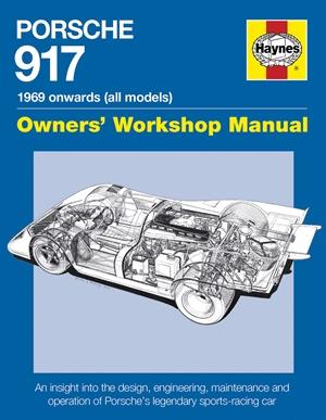 Porsche 917 Owners' Workshop Manual 1969 onwards (all models)