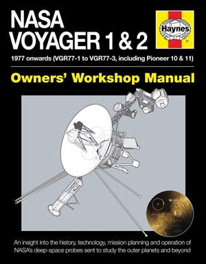 NASA Voyager 1 & 2 Owners' Workshop Manual - 1977 onwards (VGR77-1 to VGR77-3, including Pioneer 10 & 11)