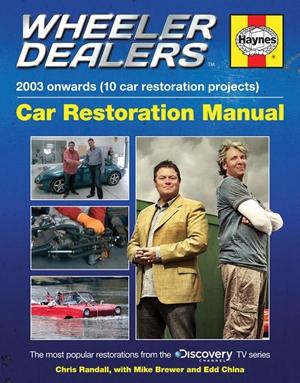 Wheeler Dealers Car Restoration Manual - 2003 onwards (10 car restoration projects)