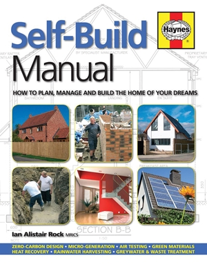 Self-Build Manual How to plan, manage and build the home of your dreams