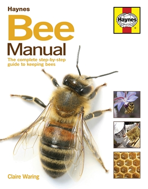Bee Manual The Complete Step-by-Step Guide to Keeping Bees