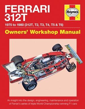 Ferrari 312T 1975 to 1980 (312T, T2, T3, T4, T5 & T6)