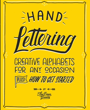 Hand Lettering Creative Alphabets for Any Occasion