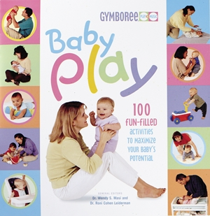 Baby Play 100 Fun-Filled Activities to Maximize Your Baby's Potential