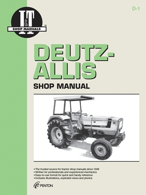 Deutz-Allis Shop Manual: Models 6240,6250,6260, 6265, 6275 (I & T Shop Service)