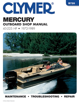 Clymer Mercury Outboard Shop Manual 45-225 Hp, 1972-1989