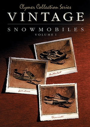 Clymer Collection Series: Vintage Snowmobiles Volume 1