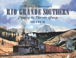 Robert Richardson's Rio Grande Southern, Volume III