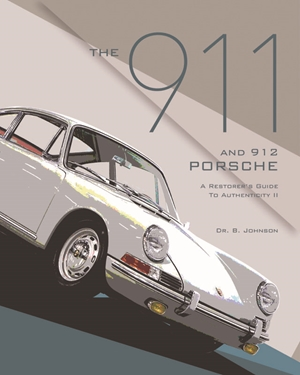 The 911 and 912 Porsche, A Restorer's Guide to Authenticity II
