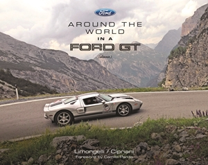 Around the World in a Ford GT (almost.)