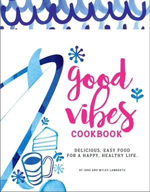 Good Vibes Cookbook
